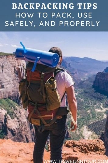Backpacking Tips How To Pack Use Safely And Properly 1
