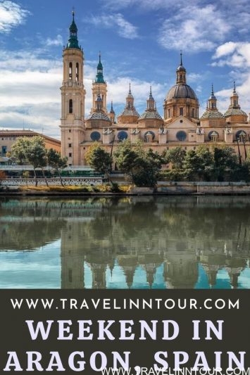 How To Spend A Weekend In Aragon Spain Travel Inn Tour