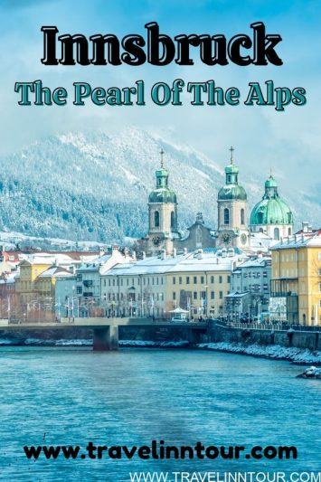 Innsbruck City Guide The Capital Of Tyrol In Western Austria