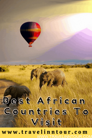 Best African Countries To Visit For A Pleasent Vacation